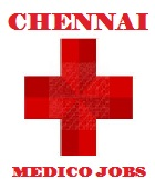 Chennai Medico Jobs